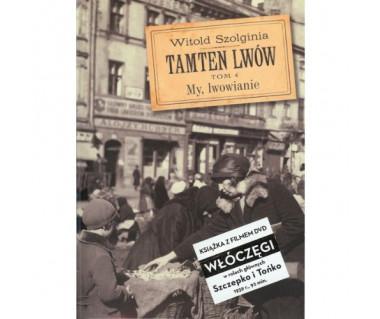 Tamten Lwów t.4 My, lwowianie (+ Włóczęgi DVD)