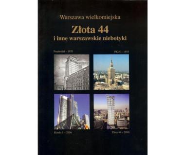 Złota 44 i inne warszawskie niebotyki- Warszawa wielkomiejska