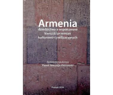 Armenia - dziedzictwo a współczesne kierunki przemian kulturowo-cywilizacyjnych