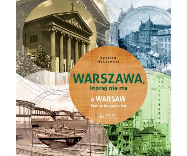 Warszawa, której nie ma - A Warsaw that no longer exist