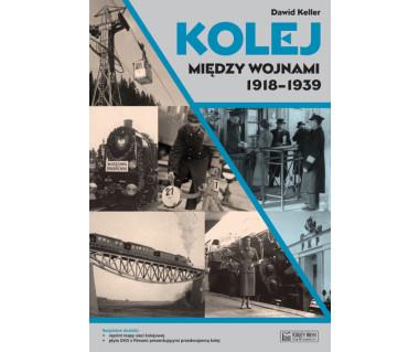 Kolej między wojnami 1918-1939 (+ reprint mapy sieci PKP z 1939 r. i płyta DVD)