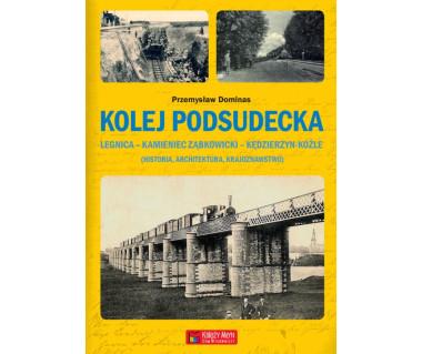 Kolej podsudecka Legnica-Kamieniec Ząbkowicki-Kędzierzyn Koźle