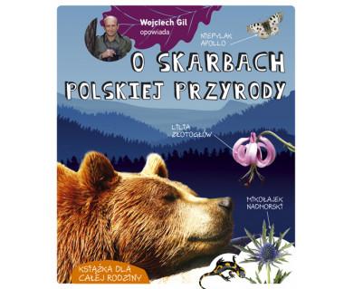 Wojciech Gil opowiada o skarbach polskiej przyrody