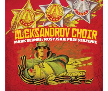 Aleksandrov Choir - Mark Bernes/ Rosyjskie Przestrzenie