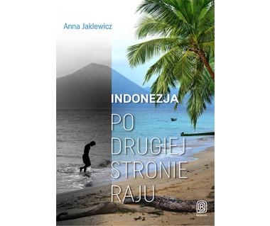 Indonezja. Po drugiej stronie raju