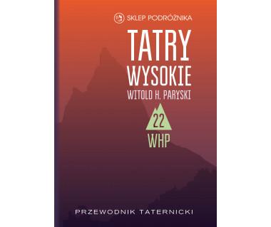 Tatry Wysokie. Przewodnik taternicki t. 22