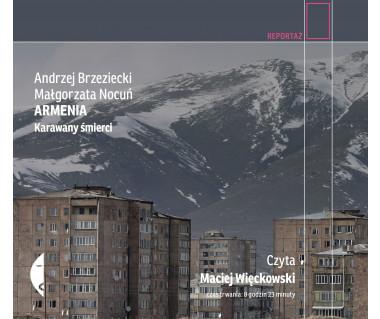 Armenia. Karawany śmierci (audiobook)