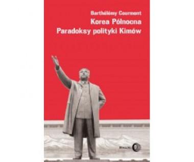 Korea Północna. Paradoksy polityki Kimów