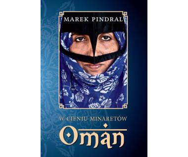W cieniu minaretów - Oman