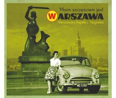 Warszawska Kapela z Targówka Moim szczęściem jest Warszawa