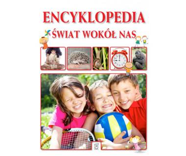 Encyklopedia. Świat wokół nas