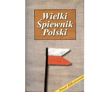 Wielki śpiewnik polski. Ponad 450 piosenek (miękka oprawa)