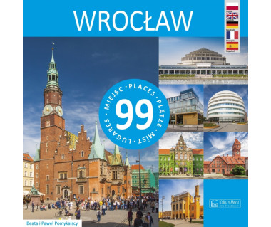 Wrocław. 99 miejsc