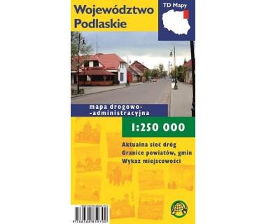 Województwo Podlaskie mapa drogowo - administracyjna