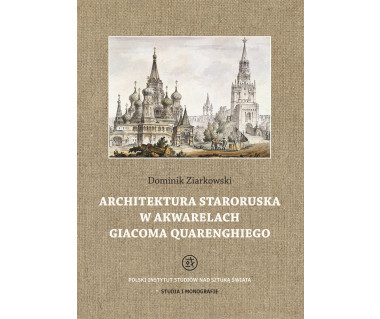 Architektura staroruska w akwarelach Giacomo Quarenghiego