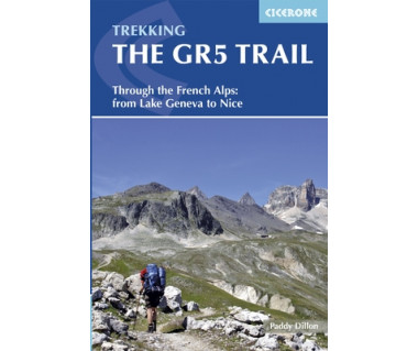 Trekking the GR5 Trail.Through the French Alps: from Lake Geneva to Nice
