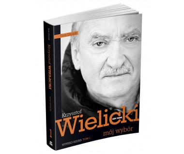 Krzysztof Wielicki - mój wybór - wywiad-rzeka tom 1