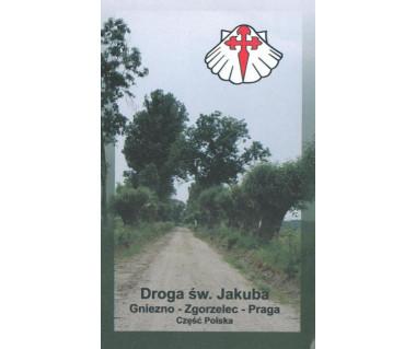 Droga Św. Jakuba Gniezno - Zgorzelec - Praga. Część polska