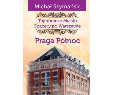 Tajemnicze miasto 5 Praga Północ