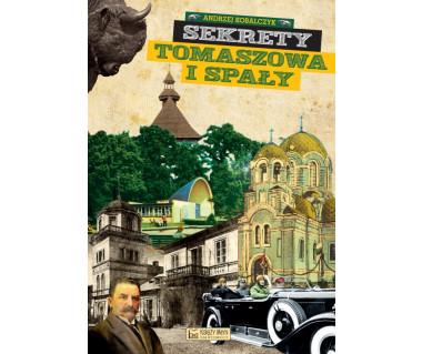 Sekrety Tomaszowa i Spały