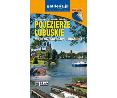 Pojezierze Lubuskie, Międzyrzecki Rejon Umocniony ilustrowany przewodnik z mapami