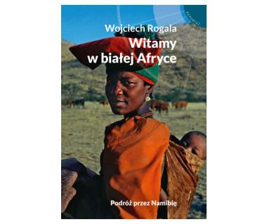 Witamy w białej Afryce. Podróż przez Namibię