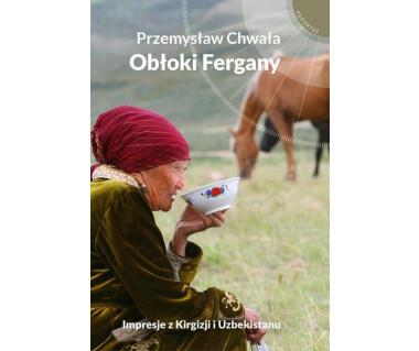 Obłoki Fergany. Impresje z Kirgizji i Uzbekistanu