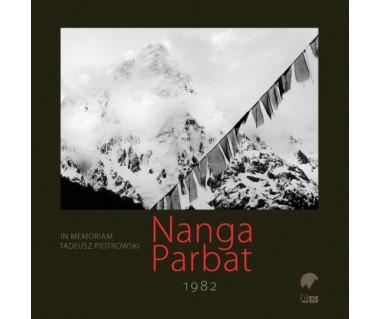 Nanga Parbat 1982. In Memoriam Tadeusz Piotrowski