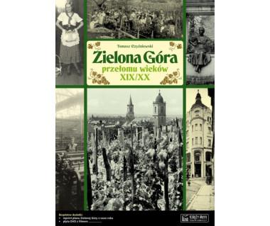 Zielona Góra przełomu wieków (+plan z lat 20. XX w. i CD)