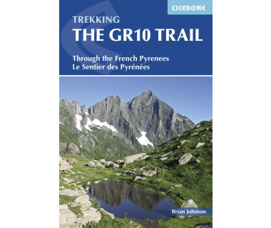 Trekking the GR10 Trail. Through the French Pyrenees