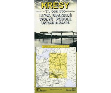 Kresy - Litwa, Białoruś, Wołyń, Podole, Ukraina Zach. - Mapa