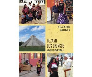 Oczami Dos Gringos - Meksyk i Gwatemala