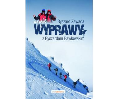 Moje wyprawy z Ryszardem Pawłowskim
