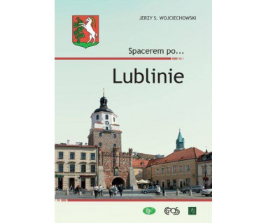 Spacerem po Lublinie