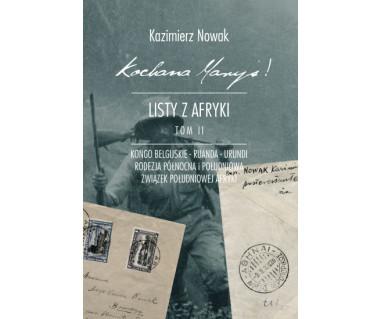 Kochana Maryś! Listy z Afryki, tom 2, Kongo Belgijskie - Ruanda - Urundi - Rodezja Północna i Południowa - Związek Południowej Afryki