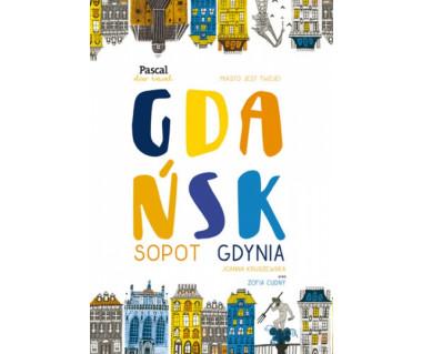 Gdańsk, Sopot, Gdynia [Slow Travel]