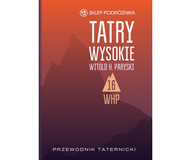 Tatry Wysokie. Przewodnik taternicki t. 16