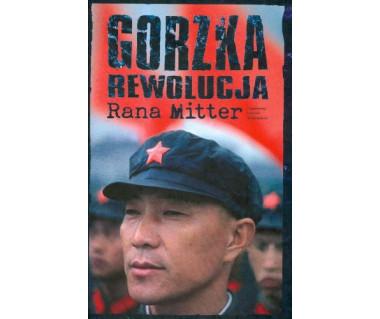 ~Gorzka rewolucja. Zmagania Chin z nowoczesnym światem