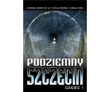 Podziemny Szczecin cz.1