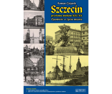 Szczecin przełomu wieków XIX/XX. (+reprint planu i płyta CD)