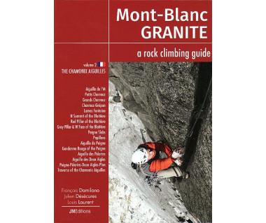 Mont Blanc Granite: a rock climbing guide. Vol. 2 The Chamonix Aiguilles