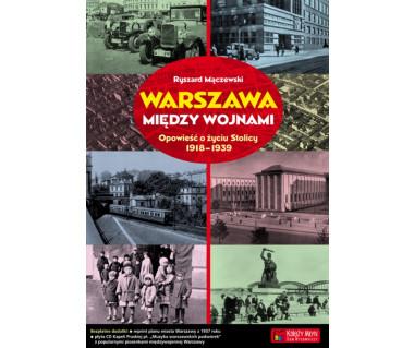 Warszawa między wojnami (+plan z 1937r. i płyta CD)