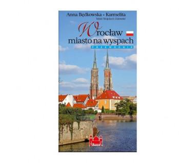 Wrocław - miasto na wyspach