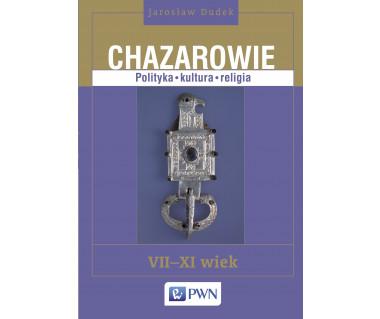 Chazarowie. Polityka-kultura-religia VII-XI wiek