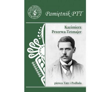 Pamiętnik PTT cz. XXIII Kazimierz Przerwa-Tetmajer piewca Tatr i Podhala