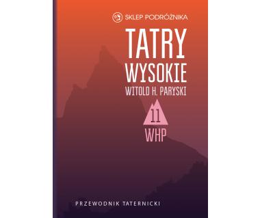 Tatry Wysokie. Przewodnik taternicki t. 11
