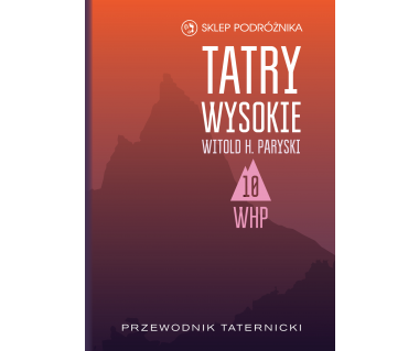 Tatry Wysokie. Przewodnik taternicki t. 10