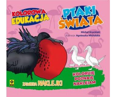 Ptaki Polski. Koloruję, poznaję, naklejam