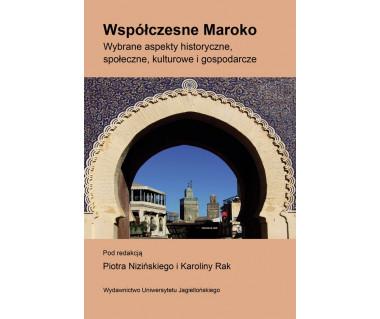 Współczesne Maroko. Wybrane aspekty historyczne,społeczne, kulturowe i gospodarcze
