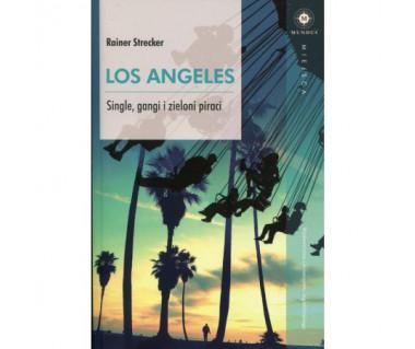 Los Angeles. Single, gangi i zieloni piraci